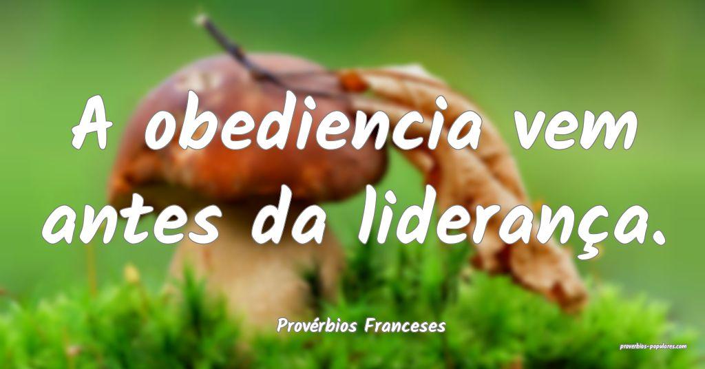 Provérbios Franceses - A obediencia vem antes da  ...