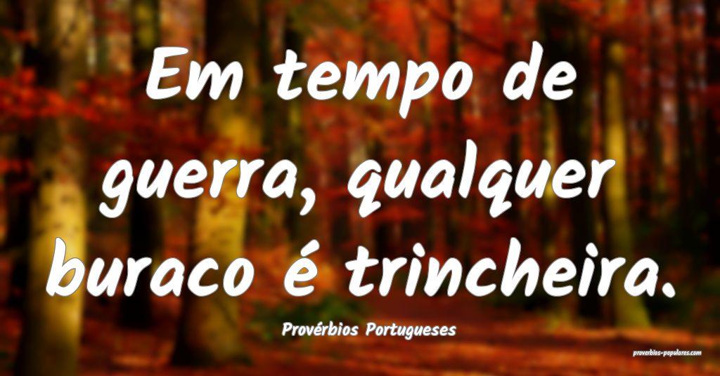 Provérbios Portugueses - Em tempo de guerra, qual ...