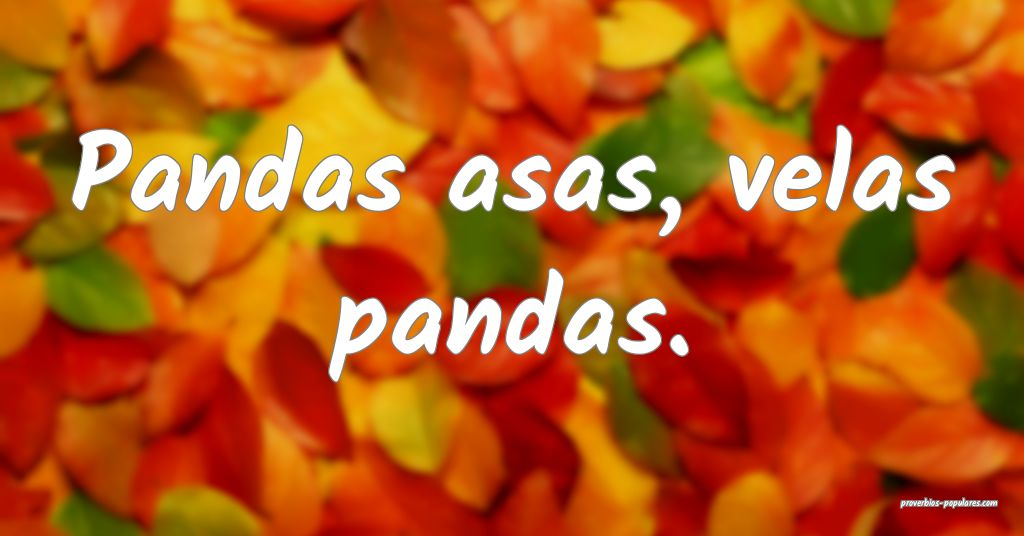 Pandas asas, velas pandas.  ...