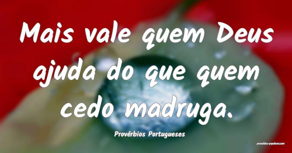 Provérbios Portugueses - Mais vale quem Deus ajud ...