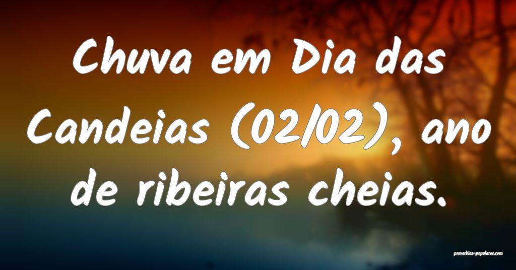 Chuva em Dia das Candeias (02/02), ano de ribeiras ...