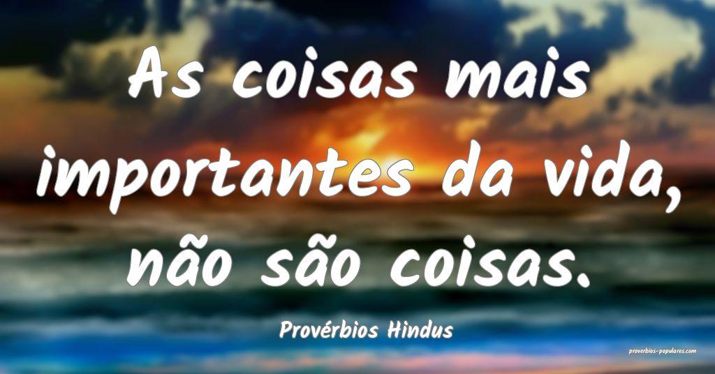 Provérbios Hindus - As coisas mais importantes da ...