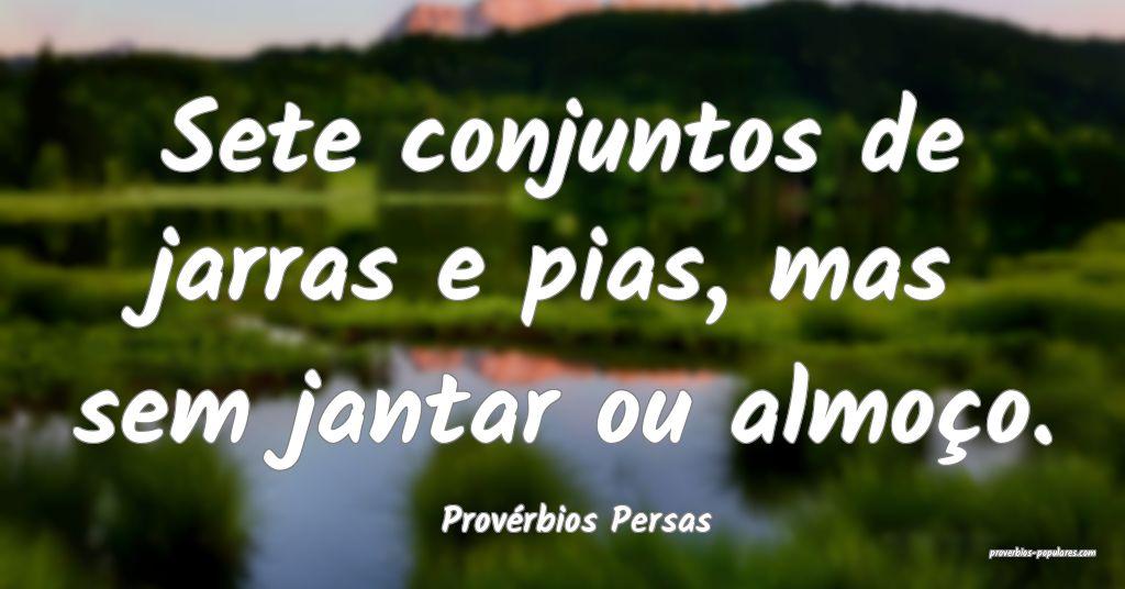 Provérbios Persas - Sete conjuntos de jarras e pi ...