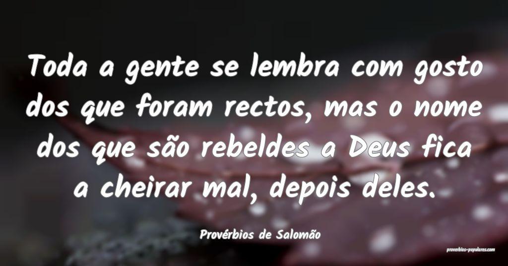 Provérbios de Salomão - Toda a gente se lembra c ...