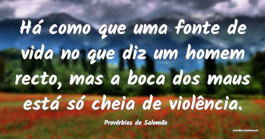 Provérbios de Salomão - Há como que uma fonte d ...