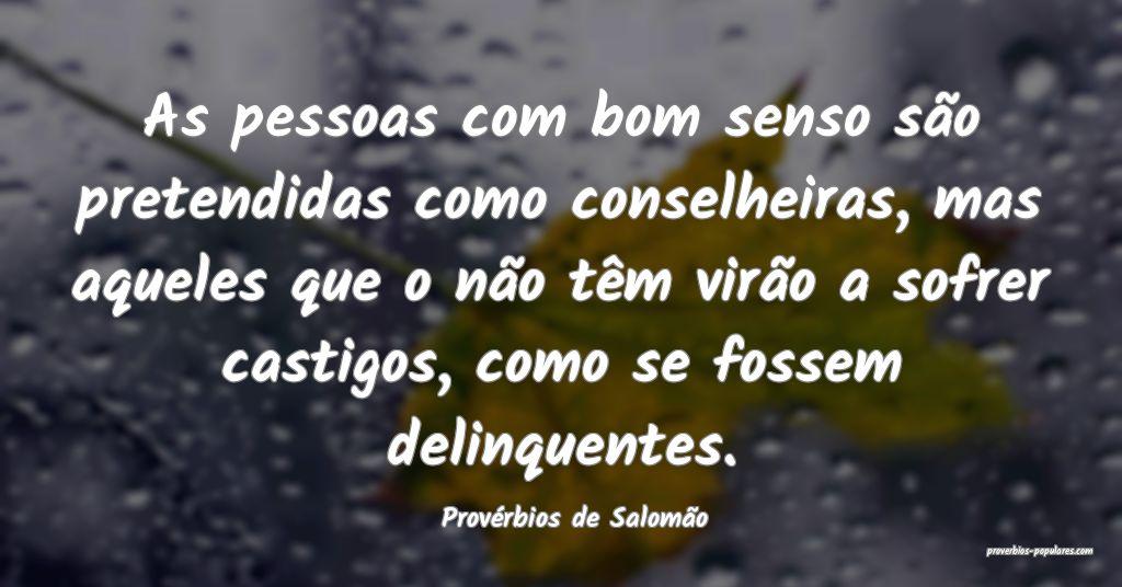 Provérbios de Salomão - As pessoas com bom senso ...