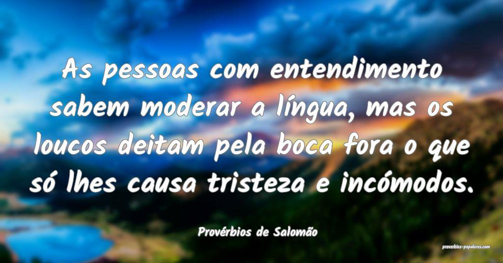 Provérbios de Salomão - As pessoas com entendime ...