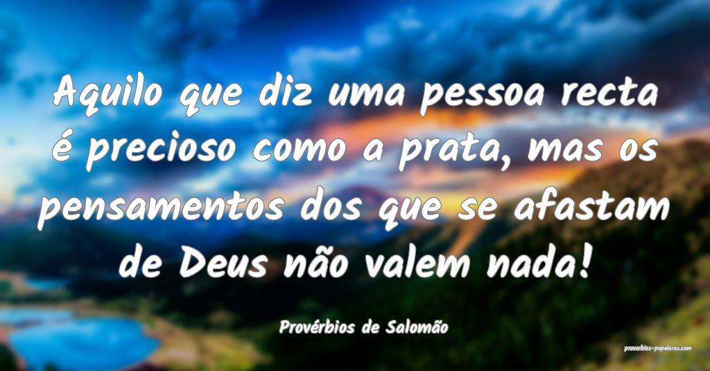 Provérbios de Salomão - Aquilo que diz uma pesso ...