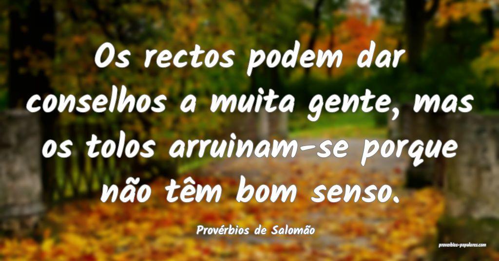 Provérbios de Salomão - Os rectos podem dar cons ...