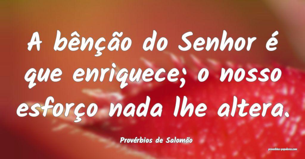 Provérbios de Salomão - A bênção do Senhor é ...