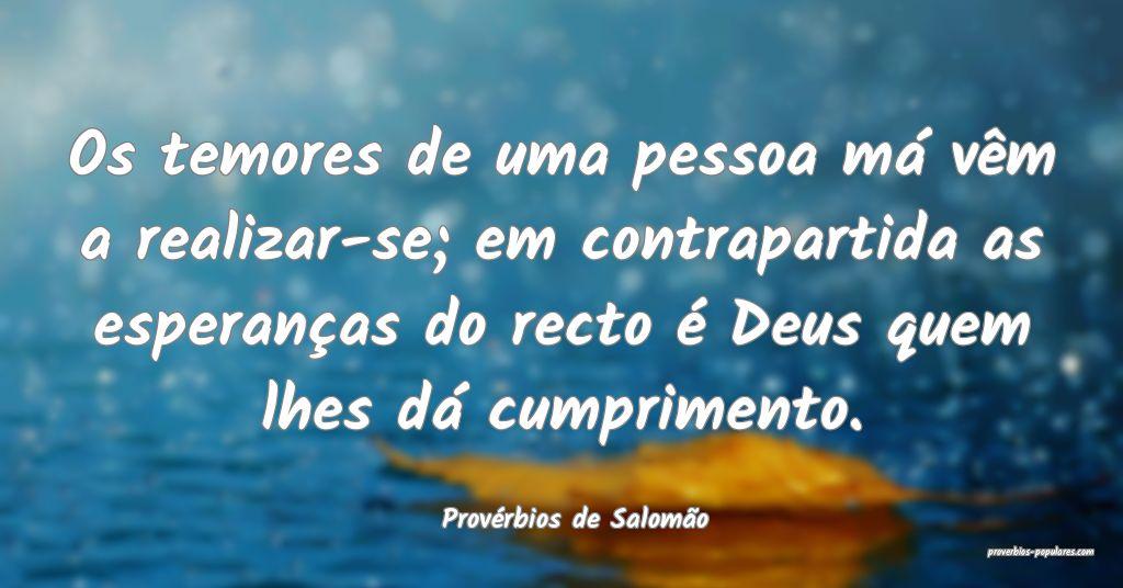 Provérbios de Salomão - Os temores de uma pessoa ...