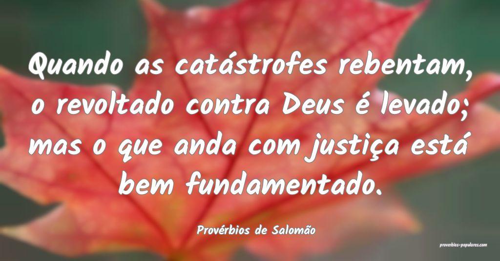 Provérbios de Salomão - Quando as catástrofes r ...