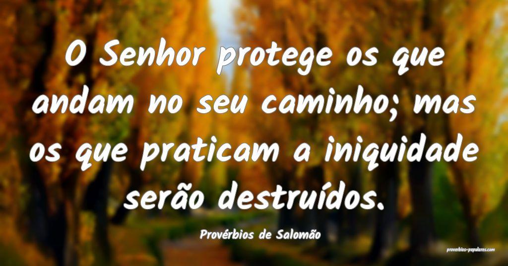 Provérbios de Salomão - O Senhor protege os que  ...