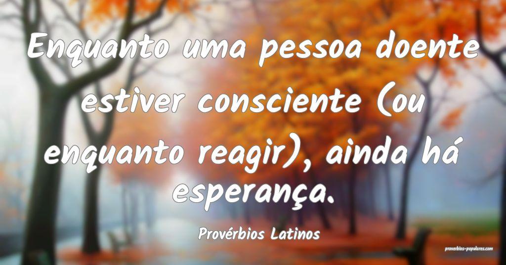 Provérbios Latinos - Enquanto uma pessoa doente e ...