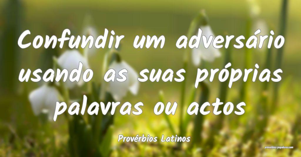 Provérbios Latinos - Confundir um adversário usa ...