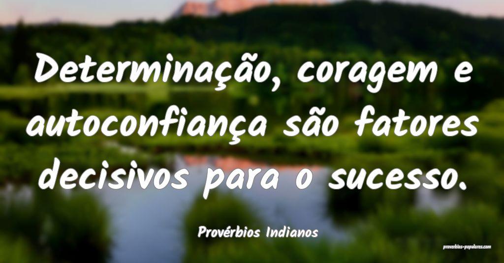 Provérbios Indianos - Determinação, coragem e a ...