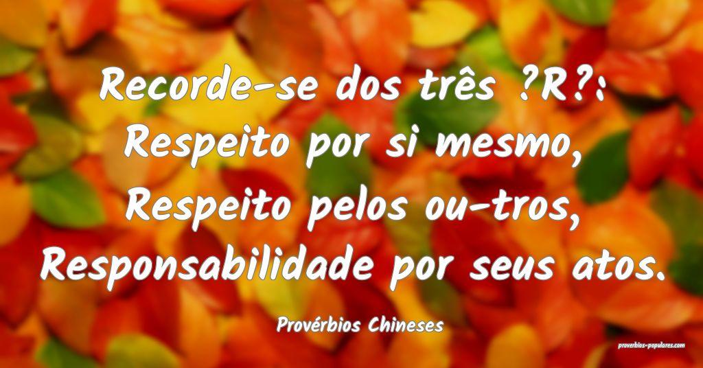 Provérbios Chineses - Recorde-se dos três ?R?: R ...