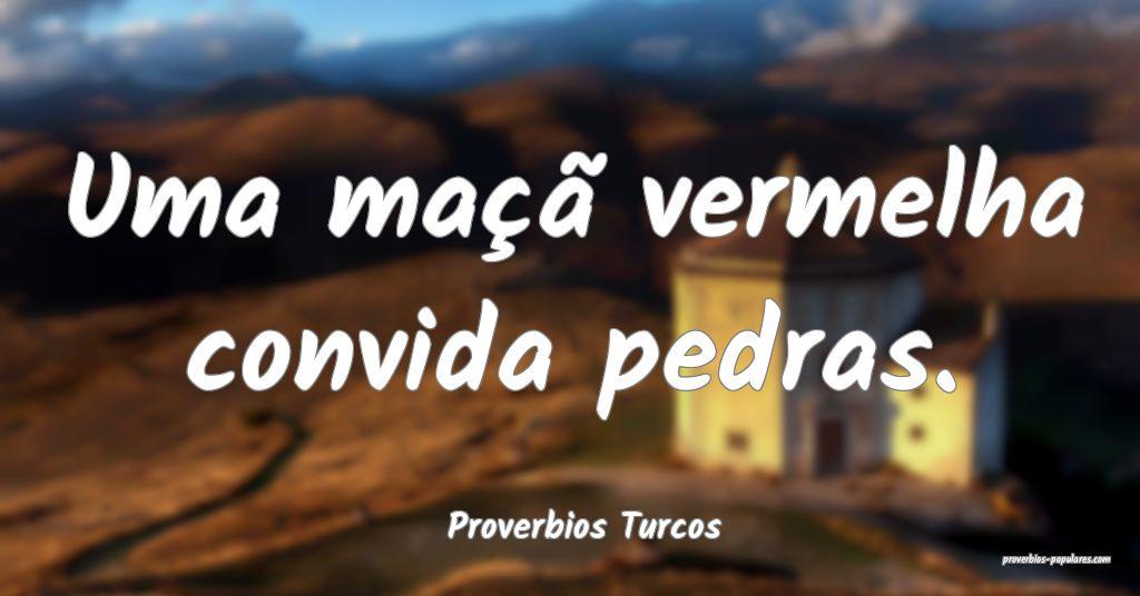 Proverbios Turcos - Uma maçã vermelha convida pe ...