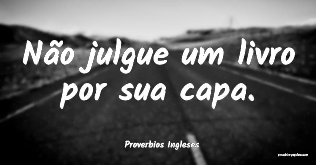 Proverbios Ingleses - Não julgue um livro por sua ...