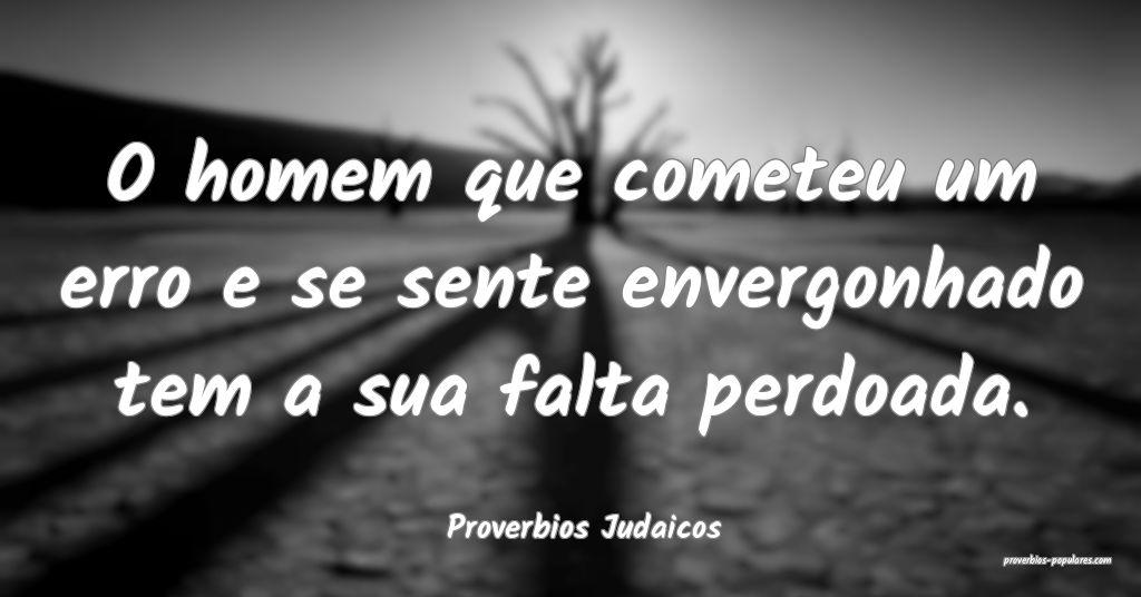 Proverbios Judaicos - O homem que cometeu um erro  ...