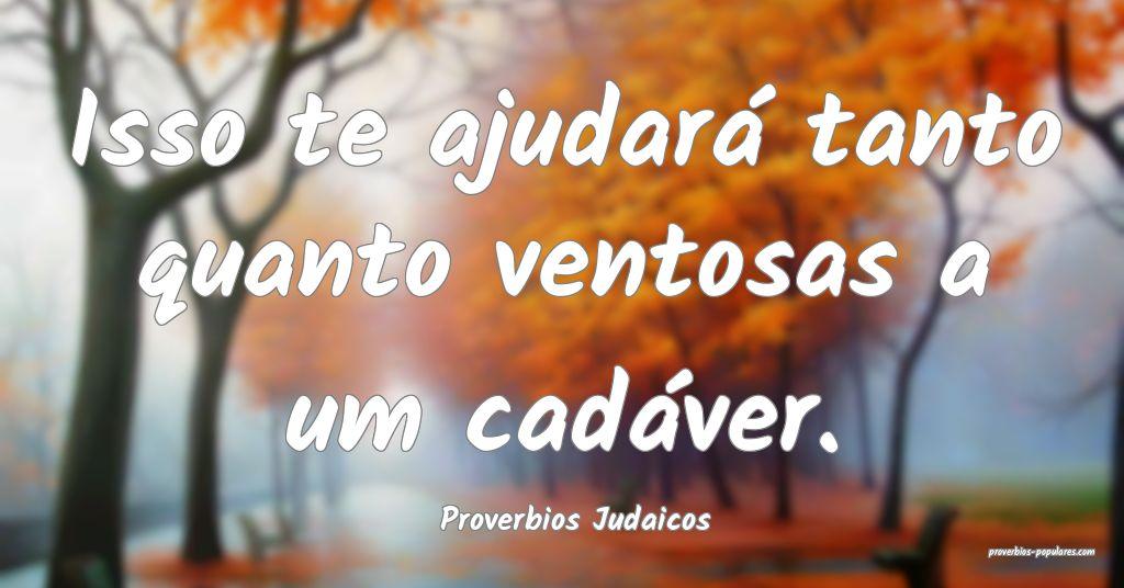 Proverbios Judaicos - Isso te ajudará tanto quant ...