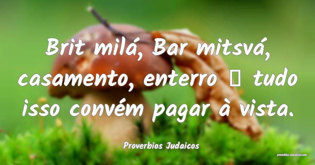 Proverbios Judaicos - Brit milá, Bar mitsvá, cas ...