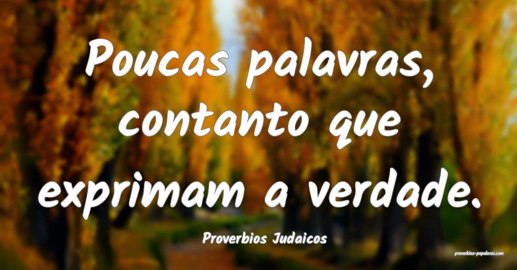 Proverbios Judaicos - Poucas palavras, contanto qu ...