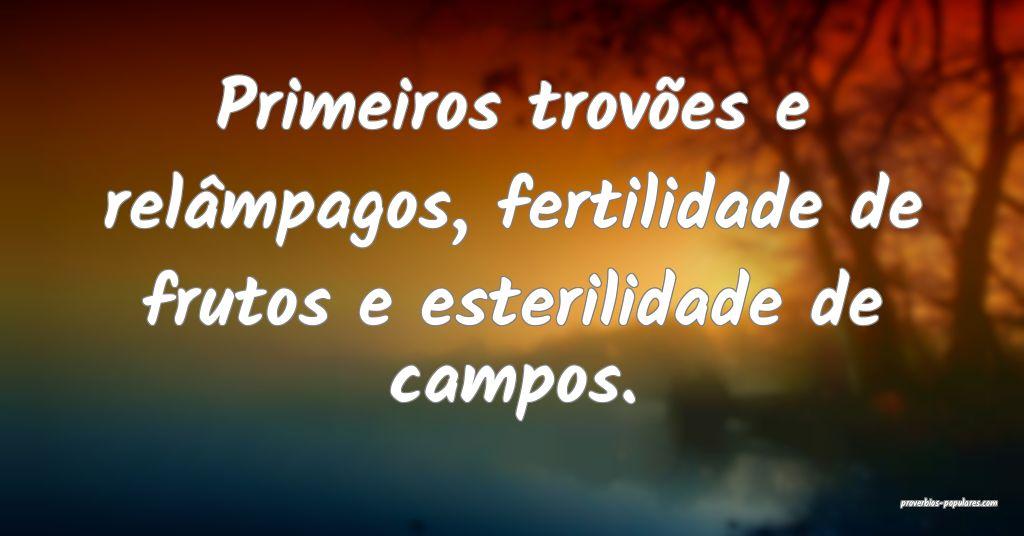 Primeiros trovões e relâmpagos, fertilidade de f ...