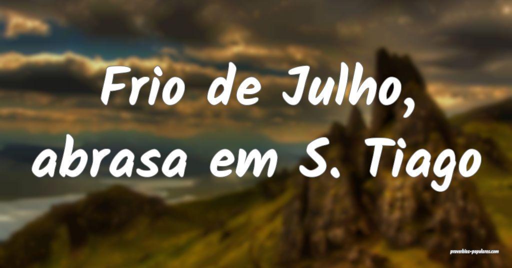 Frio de Julho, abrasa em S. Tiago ...