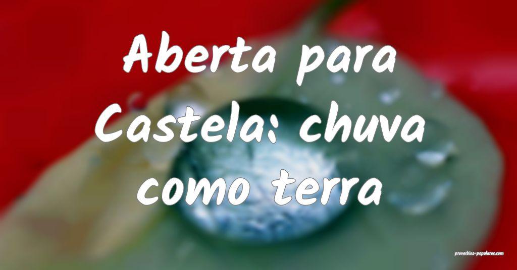 Aberta para Castela: chuva como terra ...