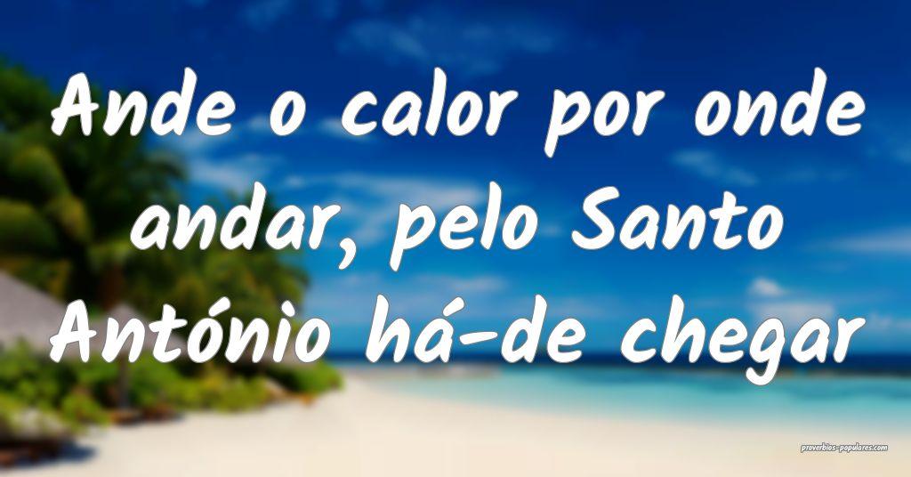 Ande o calor por onde andar, pelo Santo António h ...