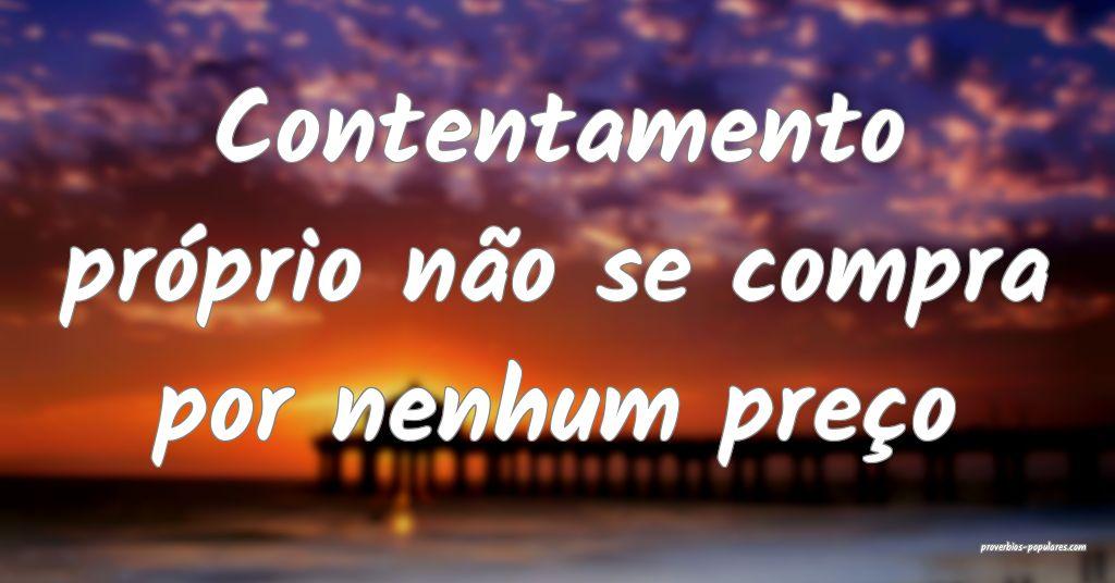 Contentamento próprio não se compra por nenhum preço