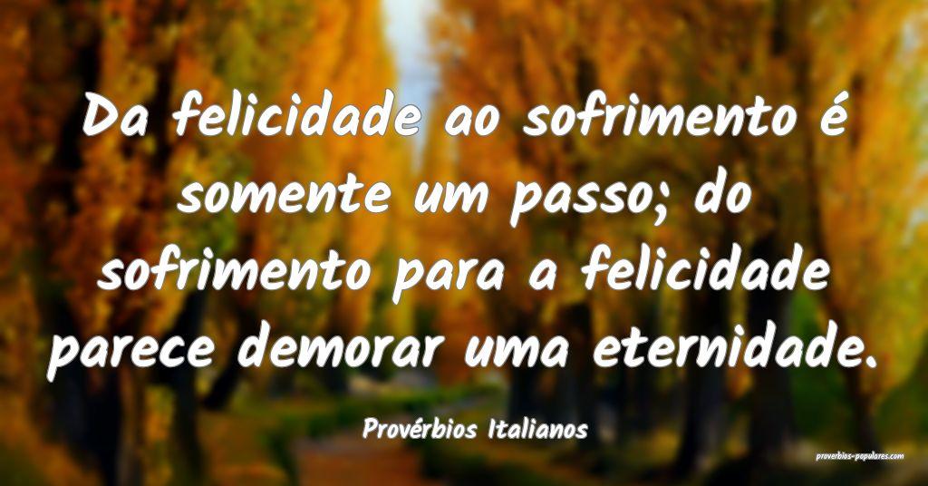 Provérbios Italianos - Da felicidade ao sofriment ...