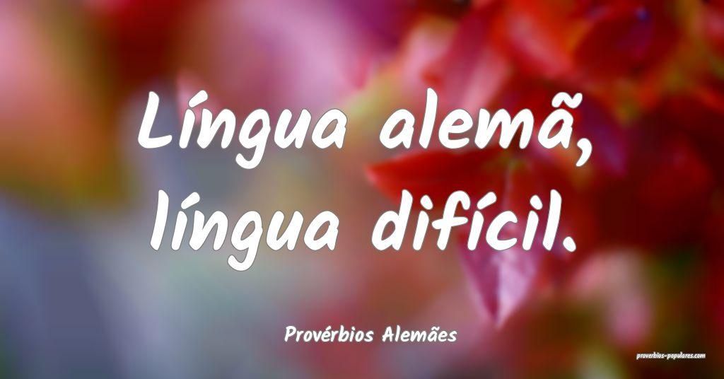 Provérbios Alemães - Língua alemã, língua dif ...