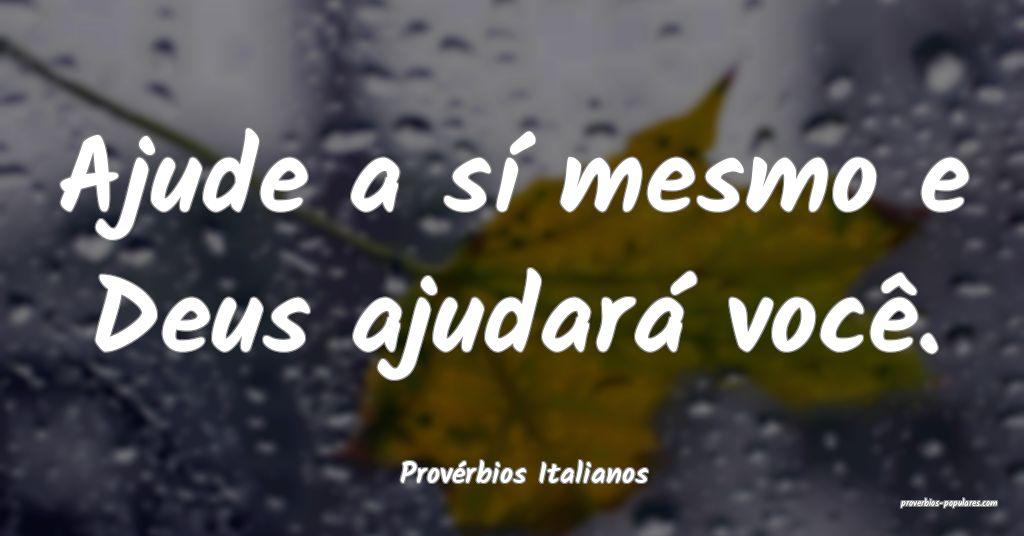 Provérbios Italianos - Ajude a sí mesmo e Deus a ...