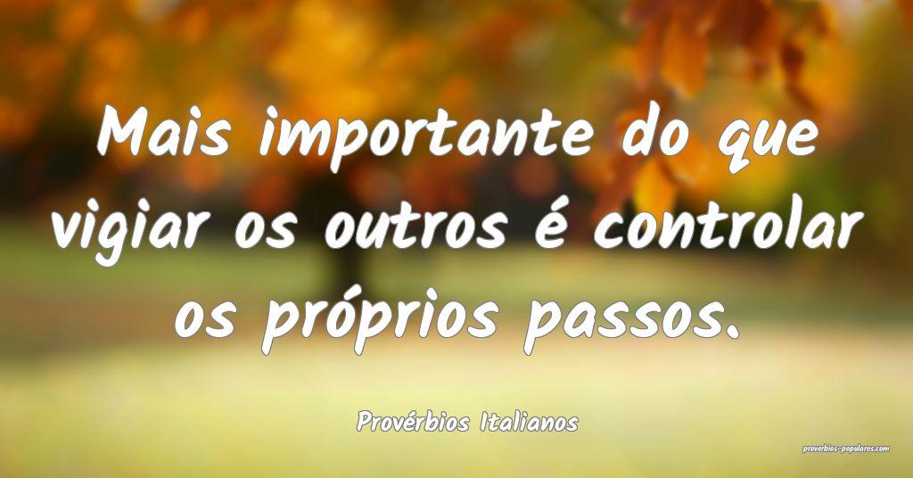 Provérbios Italianos - Mais importante do que vig ...