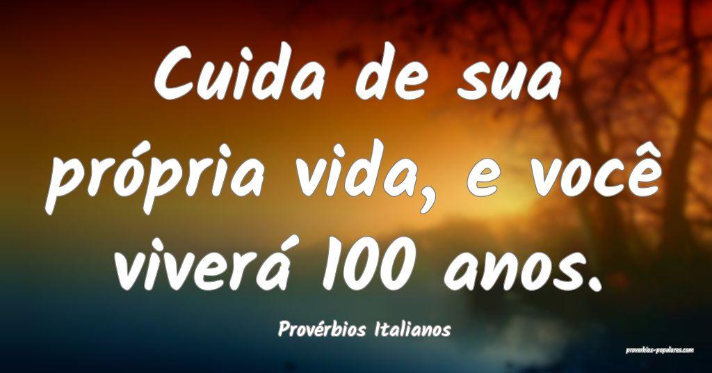 Provérbios Italianos - Cuida de sua própria vida ...