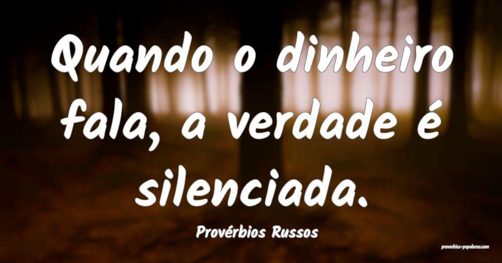 Provérbios Russos - Quando o dinheiro fala, a ver ...