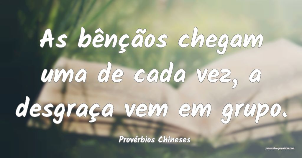 Provérbios Chineses - As bênçãos chegam uma de ...