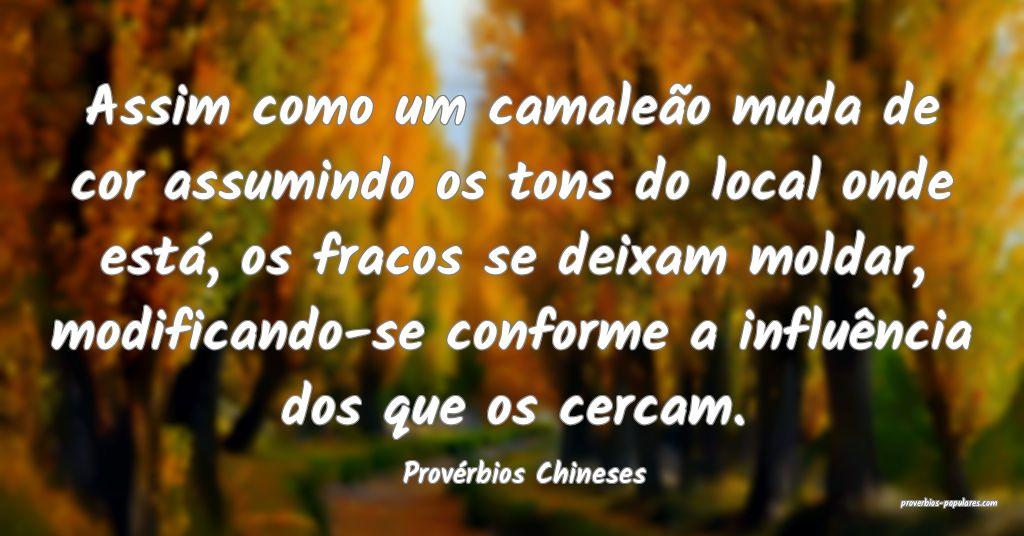 Provérbios Chineses - Assim como um camaleão mud ...