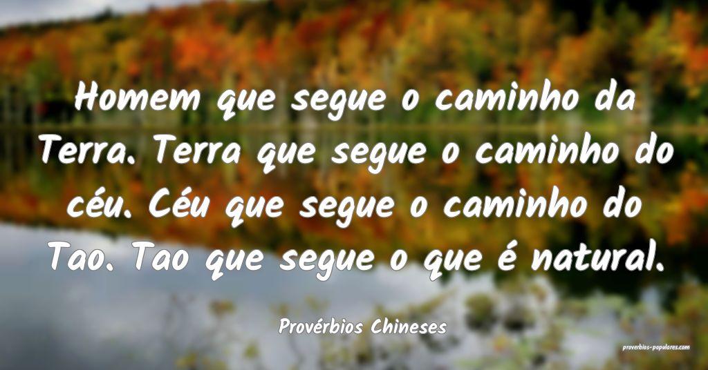 Provérbios Chineses - Homem que segue o caminho d ...