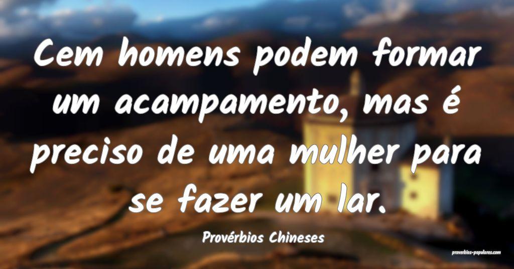 Provérbios Chineses - Cem homens podem formar um  ...