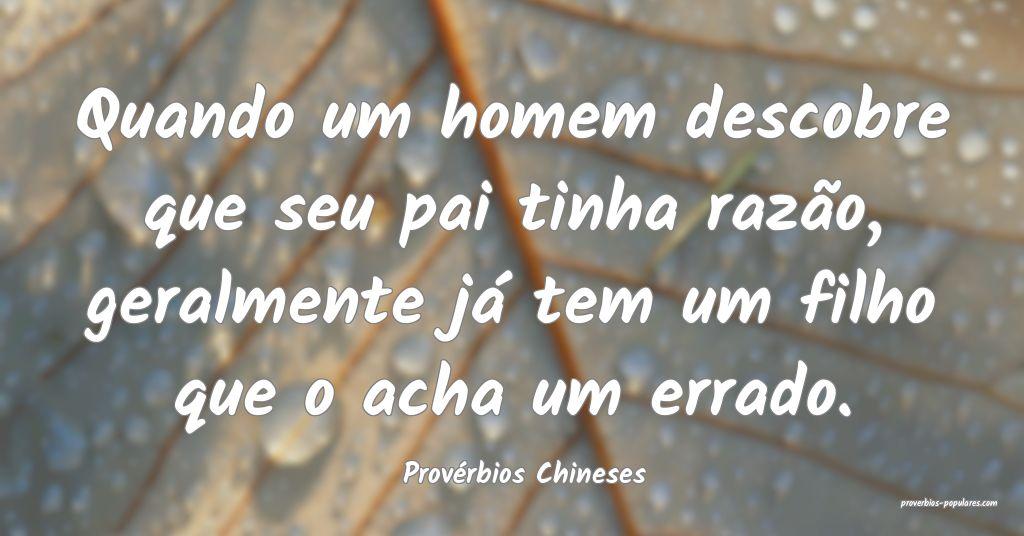Provérbios Chineses - Quando um homem descobre qu ...