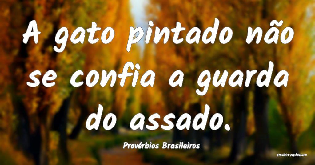 Provérbios Brasileiros - A gato pintado não se c ...