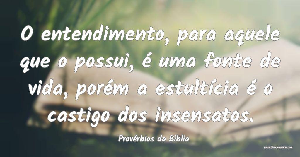 Provérbios da Biblia - O entendimento, para aquel ...