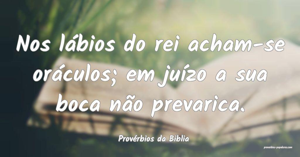 Provérbios da Biblia - Nos lábios do rei acham-s ...