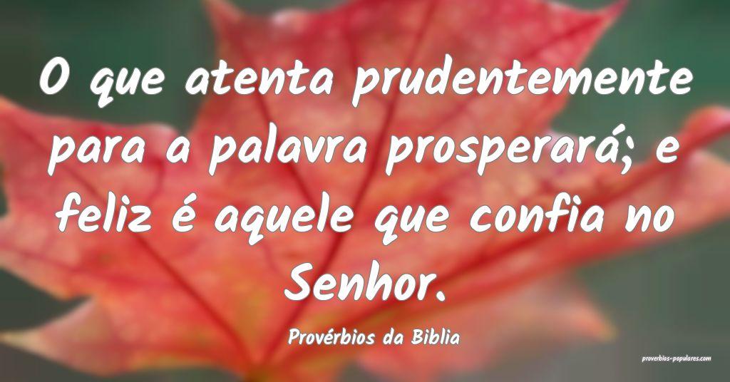 Provérbios da Biblia - O que atenta prudentemente ...