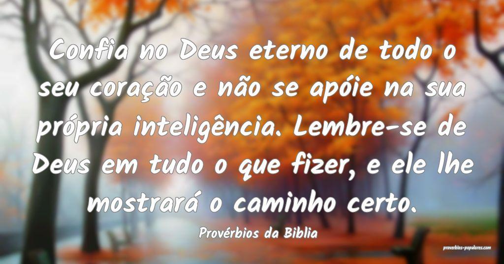 Provérbios da Biblia - Confia no Deus eterno de t ...