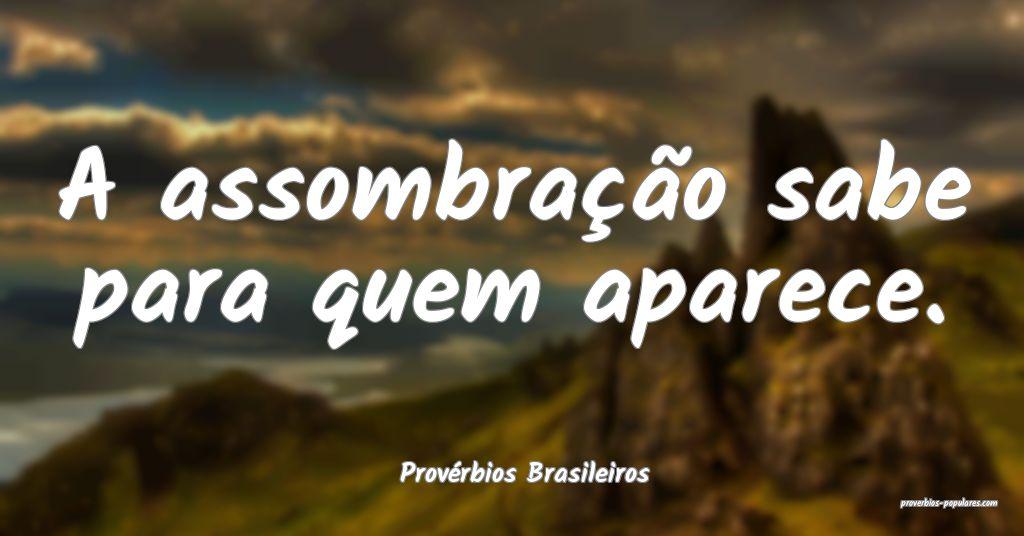 Provérbios Brasileiros - A assombração sabe par ...